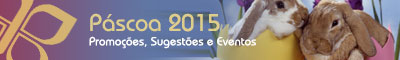 Páscoa 2015 - Promoções e Férias